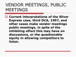 vendor meetings public meetings