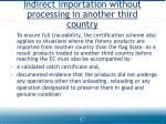 indirect importation without processing in another third country