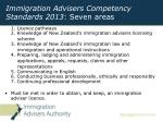 immigration advisers competency standards 2013 seven areas