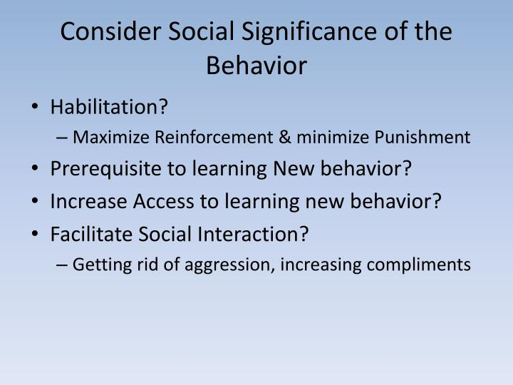 Consider Social Significance of the Behavior