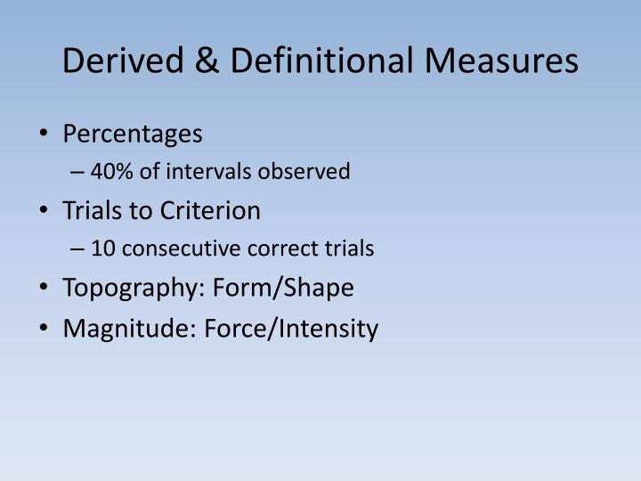 Derived & Definitional Measures