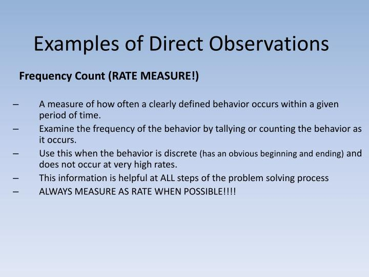 Examples of Direct Observations