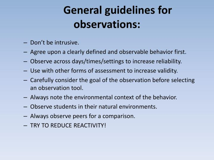 General guidelines for observations: