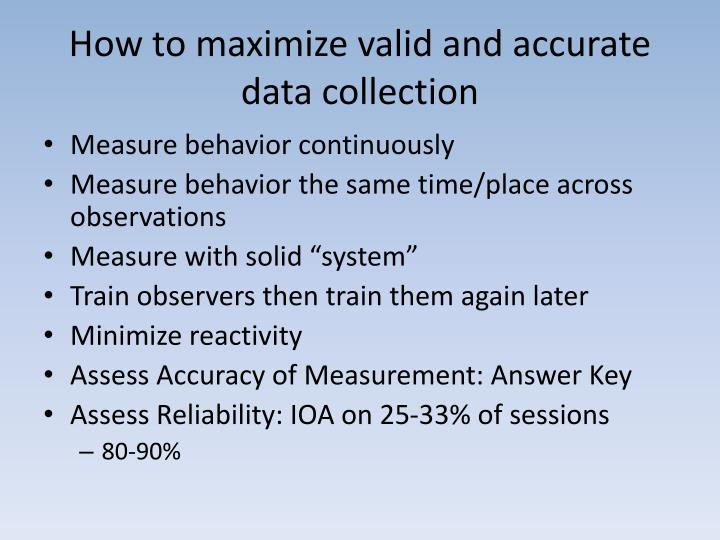 How to maximize valid and accurate data collection