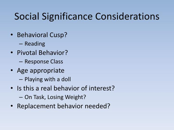 Social Significance Considerations