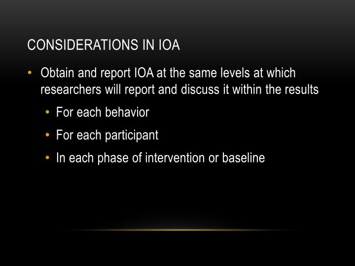 Considerations in IOA