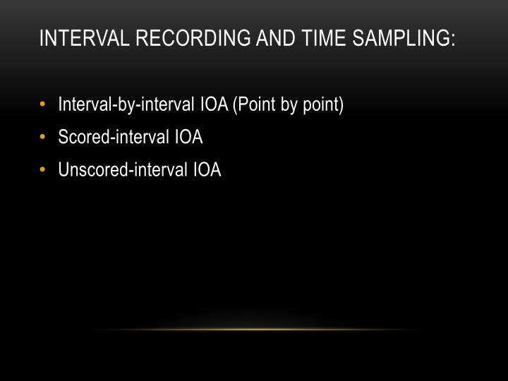 Interval recording and Time sampling: