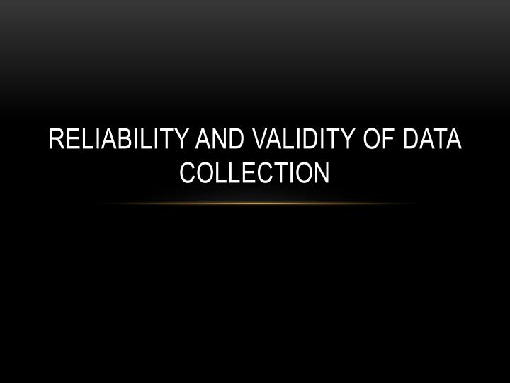 reliability and validity of data collection