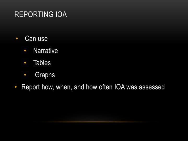 Reporting IOA