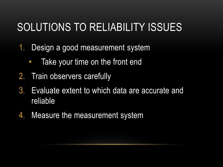 Solutions to Reliability Issues