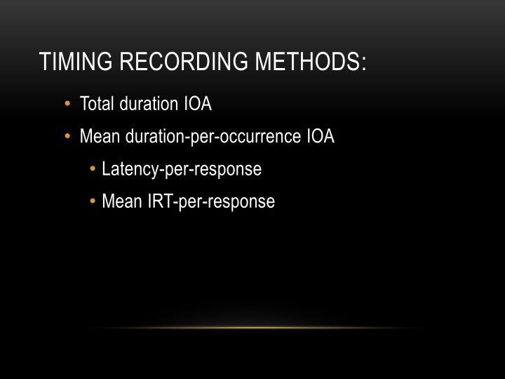 Timing recording methods