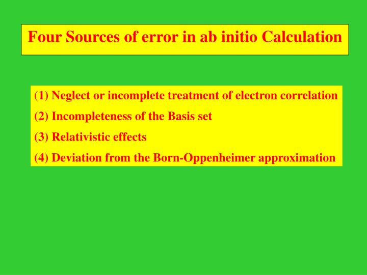 Four Sources of error in ab initio Calculation