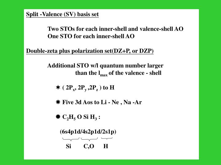 Split -Valence (SV) basis set