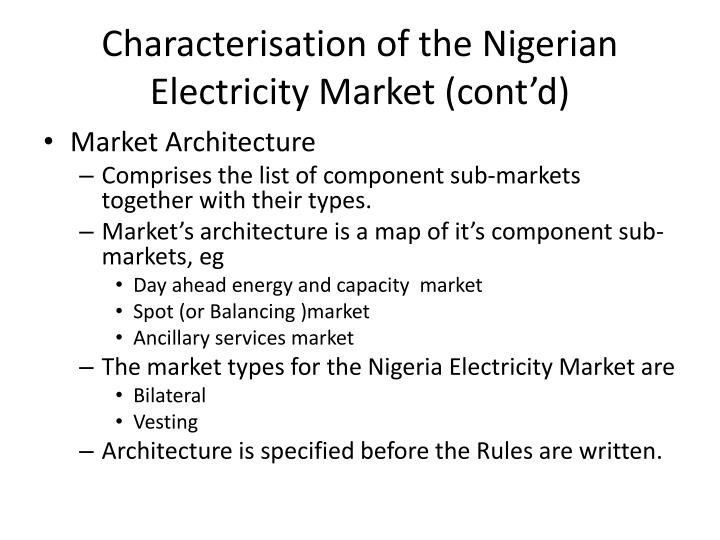 Characterisation of the Nigerian Electricity Market (cont'd)