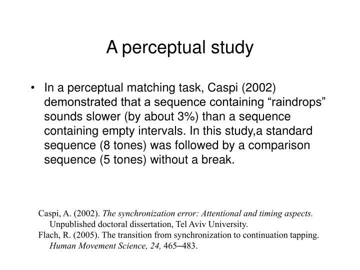 A perceptual study