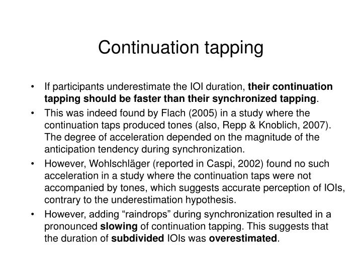 Continuation tapping