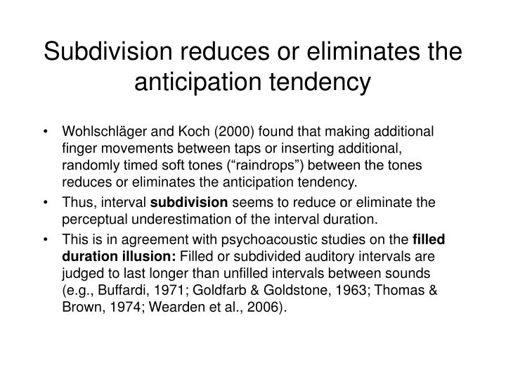 Subdivision reduces or eliminates the anticipation tendency