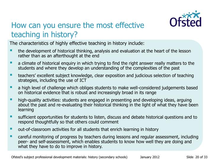 How can you ensure the most effective teaching in history?