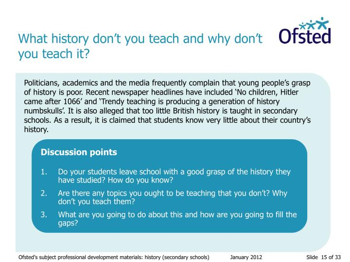 What history don't you teach and why don't you teach it?