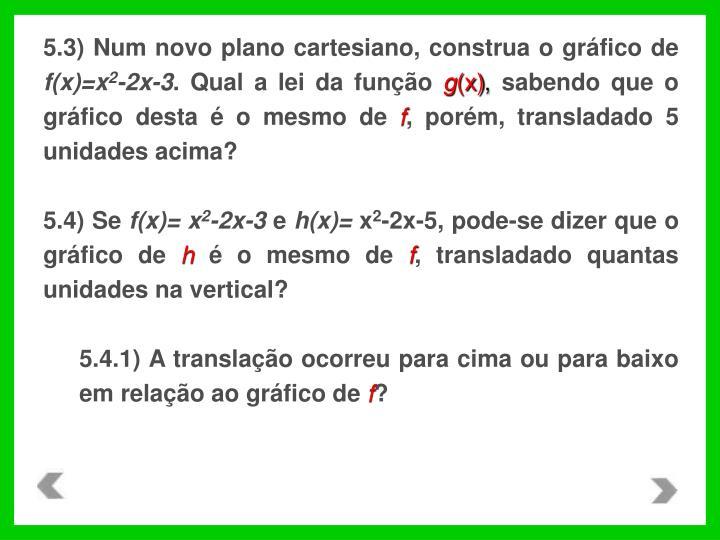 5.3) Num novo plano cartesiano, construa o gráfico de