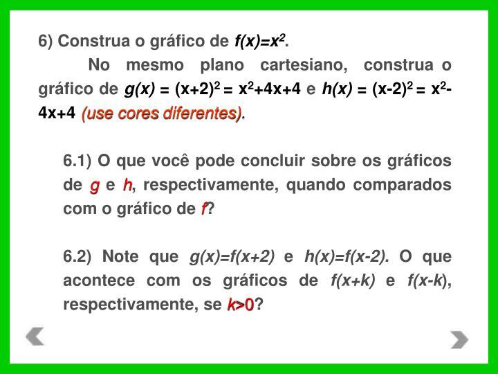 6) Construa o gráfico de