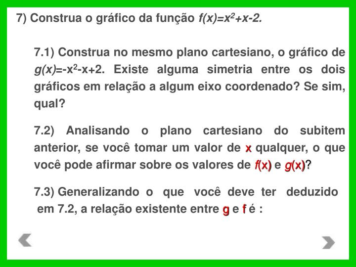 7) Construa o gráfico da função