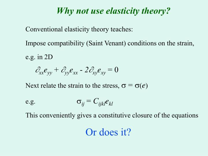 Why not use elasticity theory?