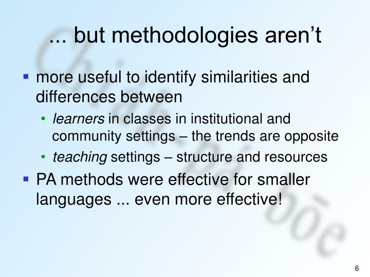 ... but methodologies aren't