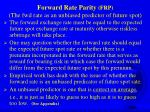 forward rate parity frp the fwd rate as an unbiased predictor of future spot