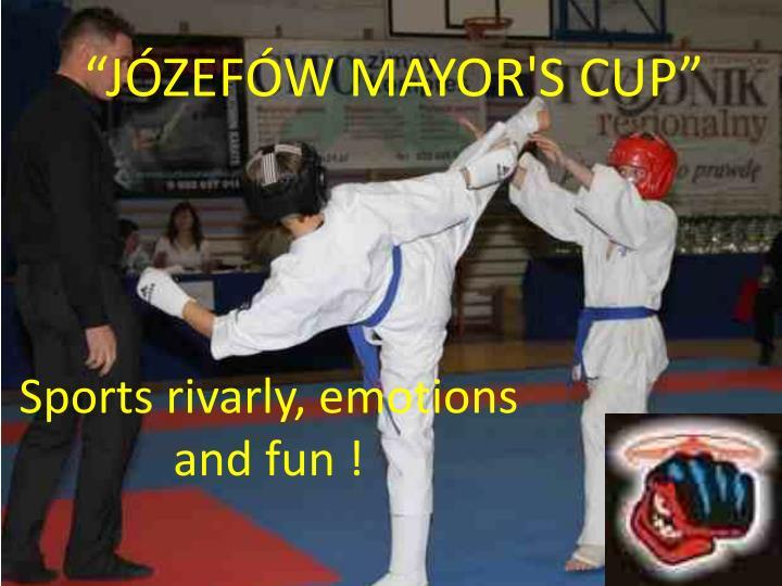 """""""JÓZEFÓW MAYOR'S CUP"""""""