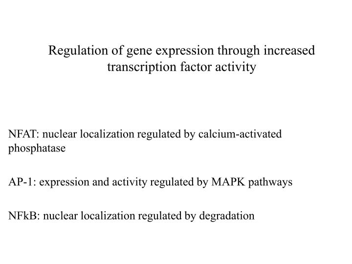Regulation of gene expression through increased transcription factor activity