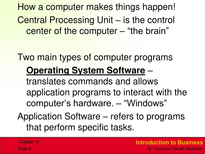 How a computer makes things happen!