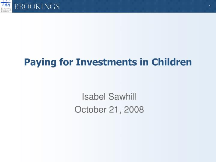 Paying for Investments in Children