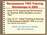 renaissance tws training workshops in 2002