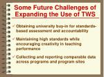 some future challenges of expanding the use of tws