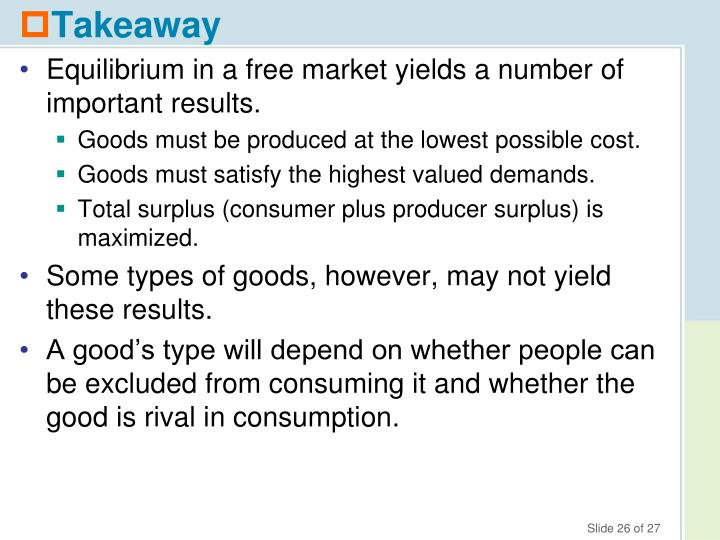 Equilibrium in a free market yields a number of important results.