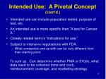 intended use a pivotal concept cont d1