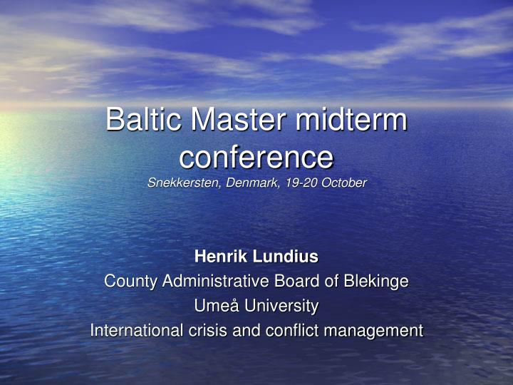 Baltic Master midterm conference