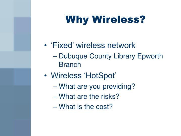 Why Wireless?