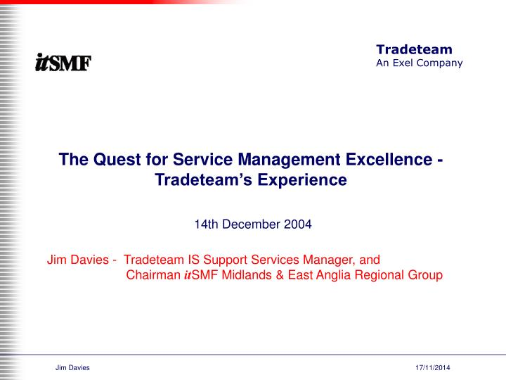 The Quest for Service Management Excellence - Tradeteam's Experience