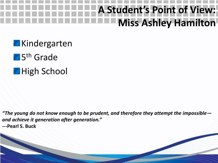 A Student's Point of View: Miss Ashley Hamilton