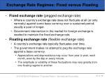 exchange rate regimes fixed versus floating