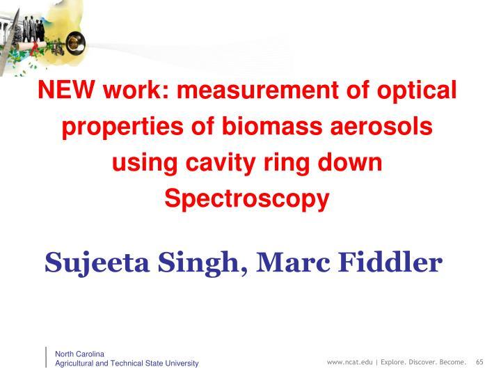 NEW work: measurement of optical properties of biomass aerosols using cavity ring down Spectroscopy