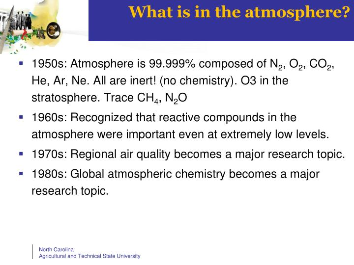 What is in the atmosphere?