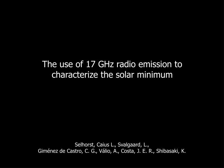 The use of 17 GHz radio emission to