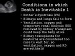 conditions in which death is inevitable 1