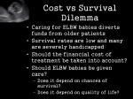 cost vs survival dilemma