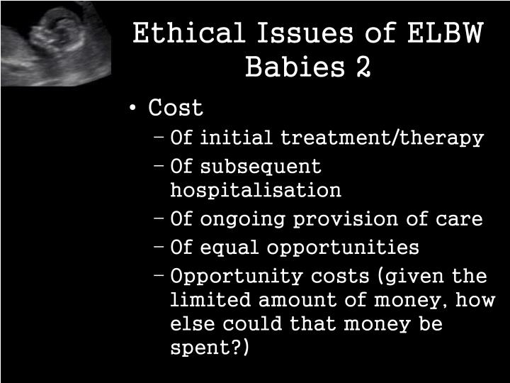Ethical Issues of ELBW Babies 2