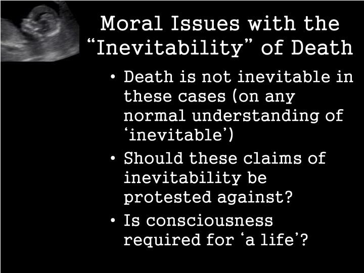 """Moral Issues with the """"Inevitability"""" of Death"""
