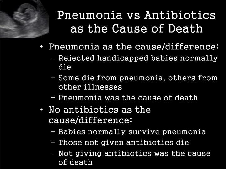 Pneumonia vs Antibiotics as the Cause of Death